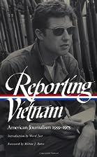 Reporting Vietnam: American Journalism…