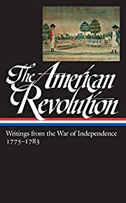 The American Revolution: Writings from the…