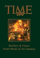Time 100: Builders & Titans : Great Minds of…