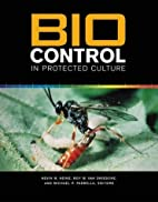 Biocontrol in Protected Culture by Kevin M.…