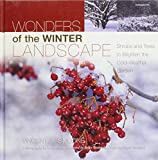 Vincent A. Simeone: Wonders of the Winter Landscape: Shrubs and Trees to Brighten the Cold-Weather Garden