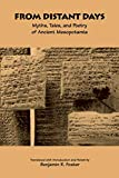 Foster, Benjamin R.: From Distant Days: Myths, Tales, and Poetry of Ancient Mesopotamia