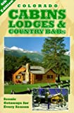Fitt-Peaster, Jenny: Colorado Cabins, Lodges & Country B&Bs - Scenic Getaways for Every Season 4th Edition