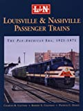 Castner, Charles B.: Louisville & Nashville Passenger Trains: The Pan American Era 1921-1971