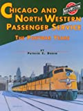 Dorin, Patrick C.: Chicago & North Western System Passenger Service: The Postwar Years