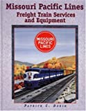 Dorin, Patrick C.: Missouri Pacific Lines Freight Train Services and Equipment