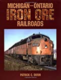 Dorin, Patrick C: Michigan-Ontario Iron Ore Railroads