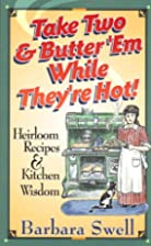 Take Two & Butter 'Em While They're Hot:…
