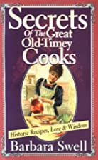 Secrets of the Great Old-Timey Cooks:…