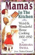 Mama's in the Kitchen: Weird & Wonderful…