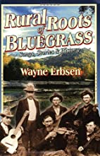 Rural Roots of Bluegrass: Songs, Stories &…
