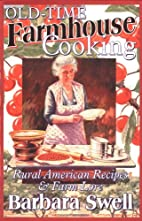 Old-Time Farmhouse Cooking: Rural American…