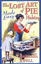 The Lost Art of Pie Making Made Easy by…