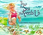 This Is the Sea That Feeds Us by Robert F.…
