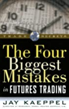 The Four Biggest Mistakes in Futures Trading…
