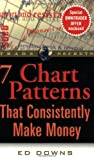 Downs, Ed: 7 Chart Patterns That Consistently Make Money