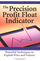 The Precision Profit Float Indicator:…