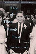 One of These Things First: A Memoir by…