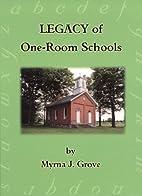 Legacy of one-room schools by Myrna J. Grove