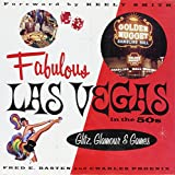 Basten, Fred E.: Fabulous Las Vegas in the 50s: Glitz, Glamour & Games