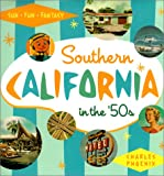 Phoenix, Charles: Southern California in the '50s: Sun, Fun and Fantasy