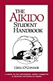 O'Connor, Greg: The Aikido Student Handbook