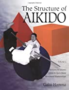 The Structure of Aikido: Volume 1: Kenjutsu…