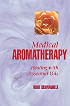 Medical Aromatherapy: Healing with Essential…