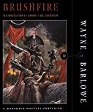Barlowe, Wayne: Brushfire: Illuminations from the Inferno