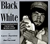 Tarrant, Jon: Black and White Photographic Master Printing Workshop