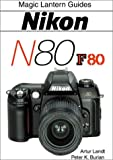 Burian, Peter K.: Nikon N80/F80: Magic Lantern Guides