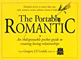Gregory J. P. Godek: The Portable Romantic: An Indispensable Pocket Guide to Creating Loving Relationships