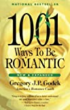Godek, Gregory J. P.: 1001 Ways to Be Romantic
