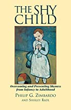 The Shy Child : Overcoming and Preventing…