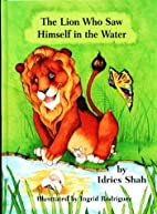 The Lion Who Saw Himself in the Water by…