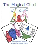 DiMarco, Carol: The Magical Child: Full-Color Edition