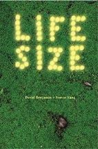 Life Size, Volume 1 by David Benjamin