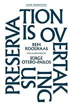 Preservation Is Overtaking Us (GSAPP…