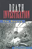 Randall, Brad: Death Investigation: The Basics