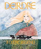 Guard, David: Deirdre : A Celtic Legend