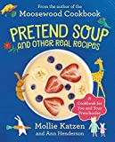 Katzen, Mollie: Pretend Soup and Other Real Recipes: A Cookbook for Preschoolers & Up