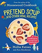 Pretend Soup and Other Real Recipes: A…