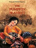 Zagwyn, Deborah Turney: The Pumpkin Blanket