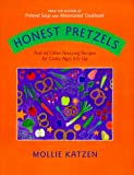 Katzen, Mollie: Honest Pretzels: And 64 Other Amazing Recipes for Cooks Ages 8 & Up