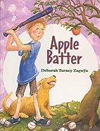 Apple Batter by Deborah Turney Zagwyn