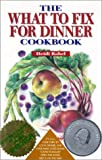 Rabel, Heidi: The What to Fix for Dinner Cookbook