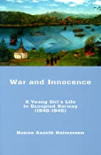 War and Innocence : A Young Girl's Life in…