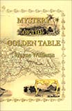 Williams, Wayne: Mystery Of The Golden Table.: Legend and greed race headlong to destiny in Jamaica - only one can survive!