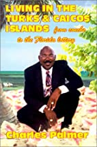Living in the Turks & Caicos Islands: From…