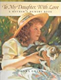 Williams, Margery: To My Daughter, With Love: A Mother's Memory Book